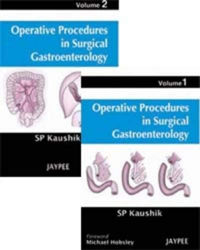 Operative Procedures in Surgical Gastroenterology, 2 Vols: S P Kaushik