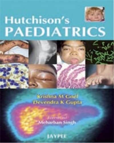 Hutchison`s Paediatrics: Devendra K. Gupta,Krishna