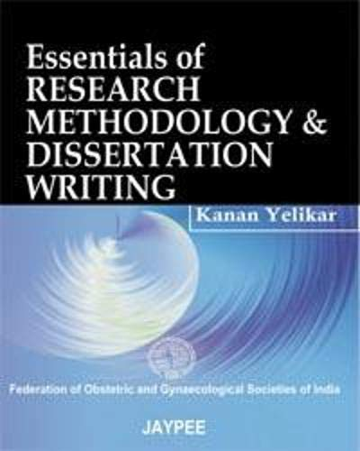 Essentials of Research Methodology and Dissertation Writing: Kanan Yelikar