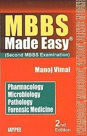 MBBS Made Easy: Second MBBS Examination (Pharmacology, Microbiology, Pathology, Forensic Medicine),...