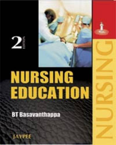 Nursing Education (Second Edition): B T Basavanthappa