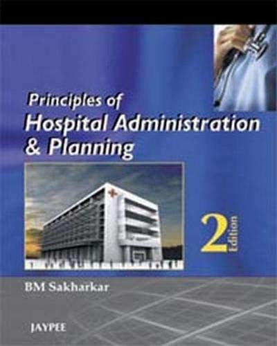 9788184486322: Principles of Hospital Administration and Planning