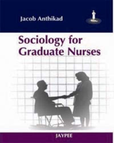 Sociology for Graduate Nurses: Jacob Anthikad