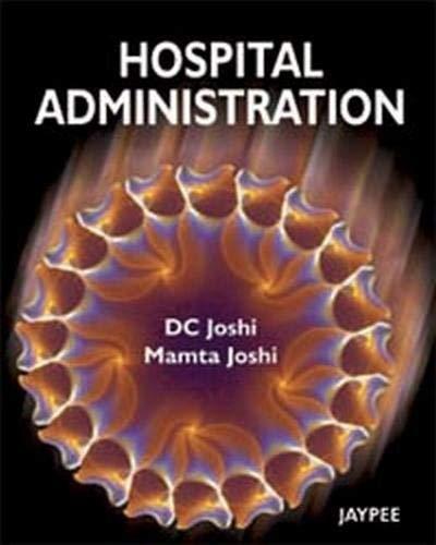 Hospital Administration: D.C. Joshi,Mamta Joshi