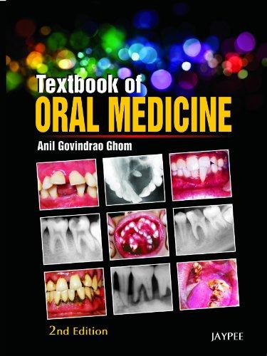 Textbook of Oral Medicine (Second Edition): Anil G Ghom