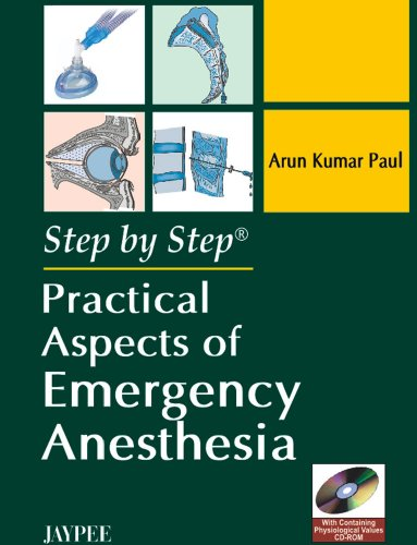 Step by Step Practical Aspects of Emergency Anesthesia: Arun Kumar Paul