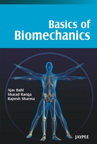 Basic of Biomechanics: Ajay Bahl,Rajnish Sharma,Sharad Ranga