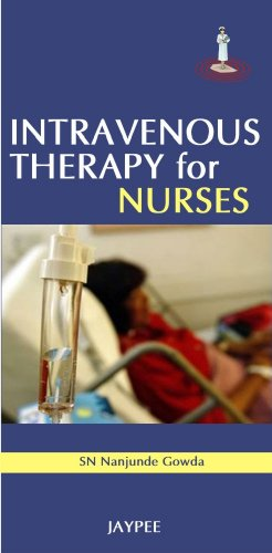 Intravenous Therapy for Nurses: S N Nanjunde Gowda