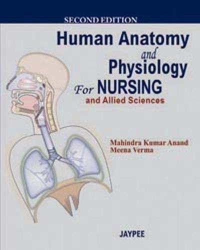 Human Anatomy and Physiology for Nursing and Allied Sciences (Second Edition): Mahindra Kumar Anand