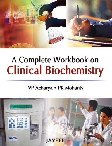 A Complete Workbook on Clinical Biochemistry: V P Acharya