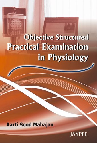 Objective Structured Practical Examination in Physiology: Aarti Sood Mahajan