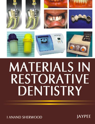 Materials in Restorative Dentistry: I Anand Sherwood