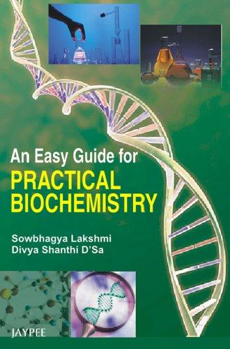 An Easy Guide for Practical Biochemistry: Sowbhagya Lakshmi & Divya Shanthi D?Sa