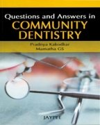 Questions and Answers in Community Dentistry: Pradnya Kakodkar