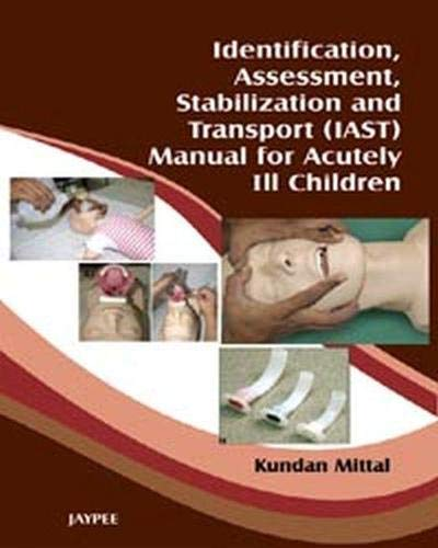 9788184488272: Identification, Assessment, Stabilization and Transport (Iast) Manual for Acutely Ill Children
