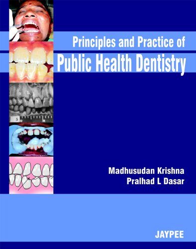 Principles and Practice of Public Health Dentistry: Madhusudan Krishna,Pralhad L. Dasar