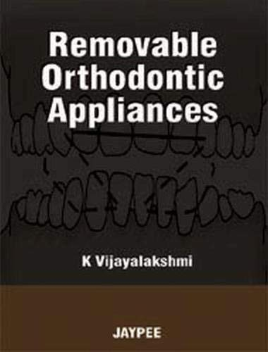 Removable Orthodontic Appliances: K Vijayalakshmi