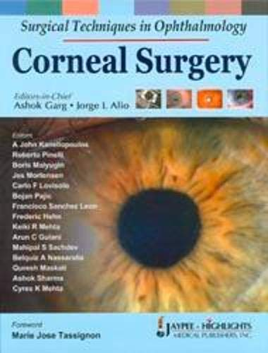 Surgical Techniques in Ophthalmology: Corneal Sugery: Ashok Garg & Jorge L Alio (Eds)