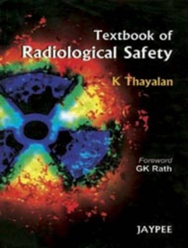 Textbook of Radiological Safety: Thayalan K.