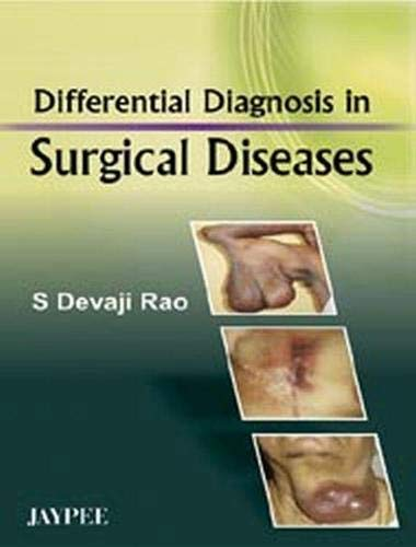 Differential Diagnosis in Surgical Diseases: S Devaji Rao