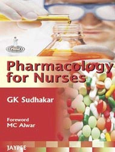 Pharmacology for Nurses: G.K. Sudhakar (Author) & M.C. Alwar (Frwd)