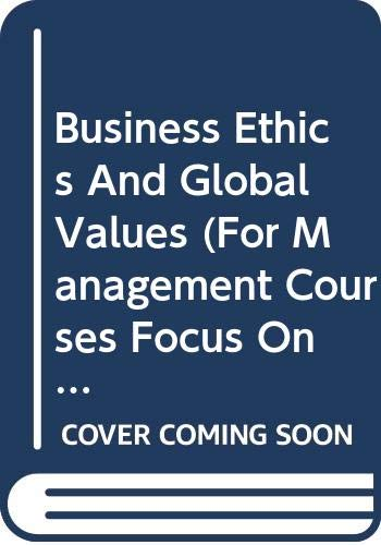 Business Ethics and Global Values (For Management: S.K. Bhatia