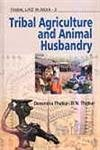 Tribal Agriculture and Animal Husbandry: D.N. Thakur,Devendra Thakur