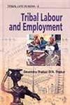 Tribal Labour and Employment: D.N. Thakur,Devendra Thakur