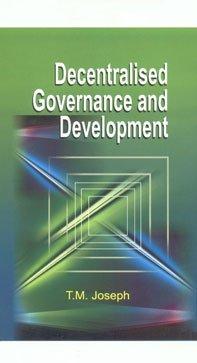 Decentralised Governance and Development: T.M. Joseph