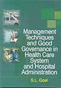9788184501971: Management Techniques and Good Governance in Health Care System and Hospital Administration