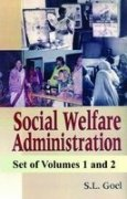 9788184502435: Social Welfare Administration: Organisational Infrastructure Volume 1