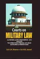 Courts on Military Law: G.K. Sharma and