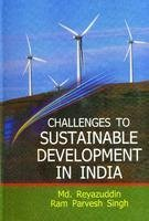 Challenges to Sustainable Development in India: Edited by Md. Reyazuddin and Ram Parvesh Singh