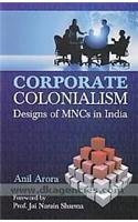 Corporate Colonialism (Designs of MNCs in India): Anil Arora