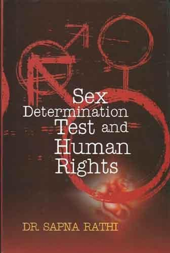 Sex Determination Test and Human Rights: Sapna Rathi