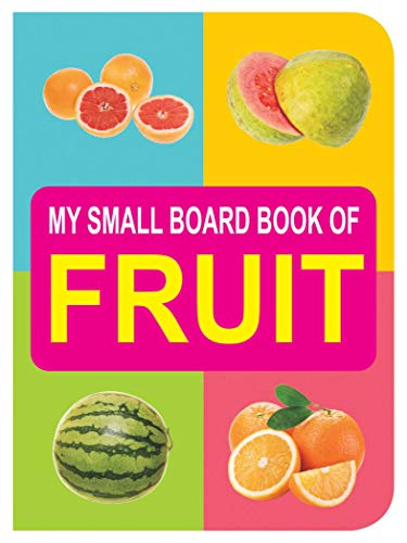 My Small Board Books - Fruit: Dreamland Publications