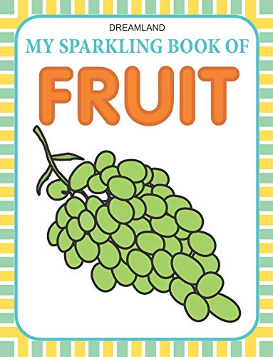My Sparkling Book of Fruits: Dreamland Publications