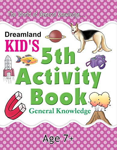 5th Activity Book - General Knowledge 7+: Dreamland Publications