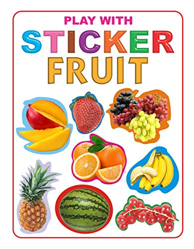 Play with Sticker - Fruit (My Sticker: Dreamland Publications
