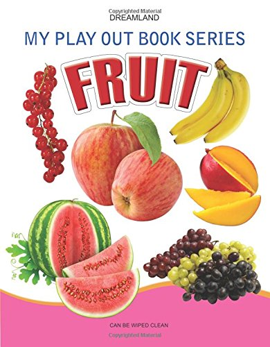 My Play Out Book Series - Fruit: Dreamland Publications