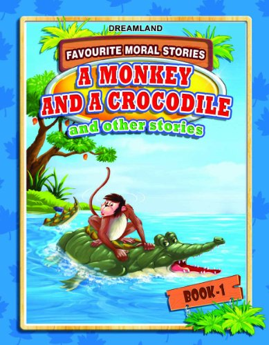 9788184517910: A Monkey & A Crocodile and Other stories - Book 1 (Favourite Moral Stories)