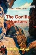 The Gorilla Hunters (Large Print): R.M. Ballantyne