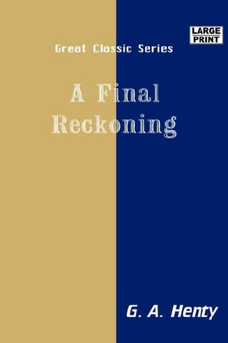 A Final Reckoning (Large Print) (8184567502) by G.A Henty