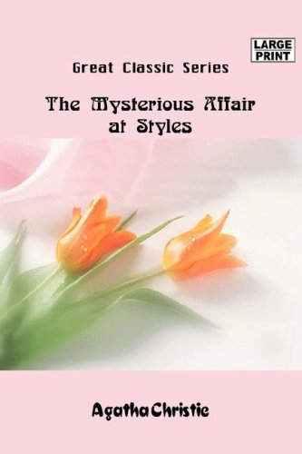 The Mysterious Affair at Styles (Large Print): Agatha Christie