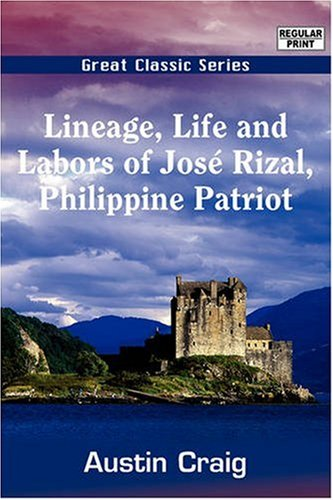 9788184569988: Lineage Life and Labors of José Rizal, Philippine Patriot