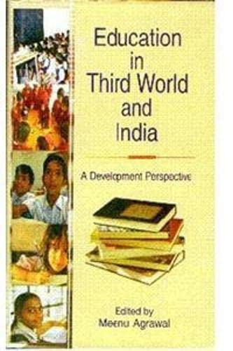 Education in Third World and India : Meenu Agrawal