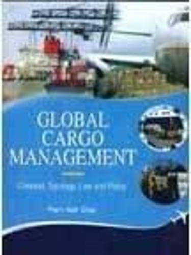 Global Cargo Management: Concept, Typology, Law and: Prem Nath Dhar