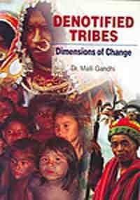 Denotified Tribes: Dimensions of Change: Dr. Malli Gandhi