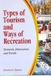 Types of Tourism and Ways of Recreation: Sharma Jitendra K.