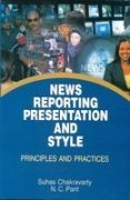 News Reporting Presentation and Style: Chakravarty Suhas Pant